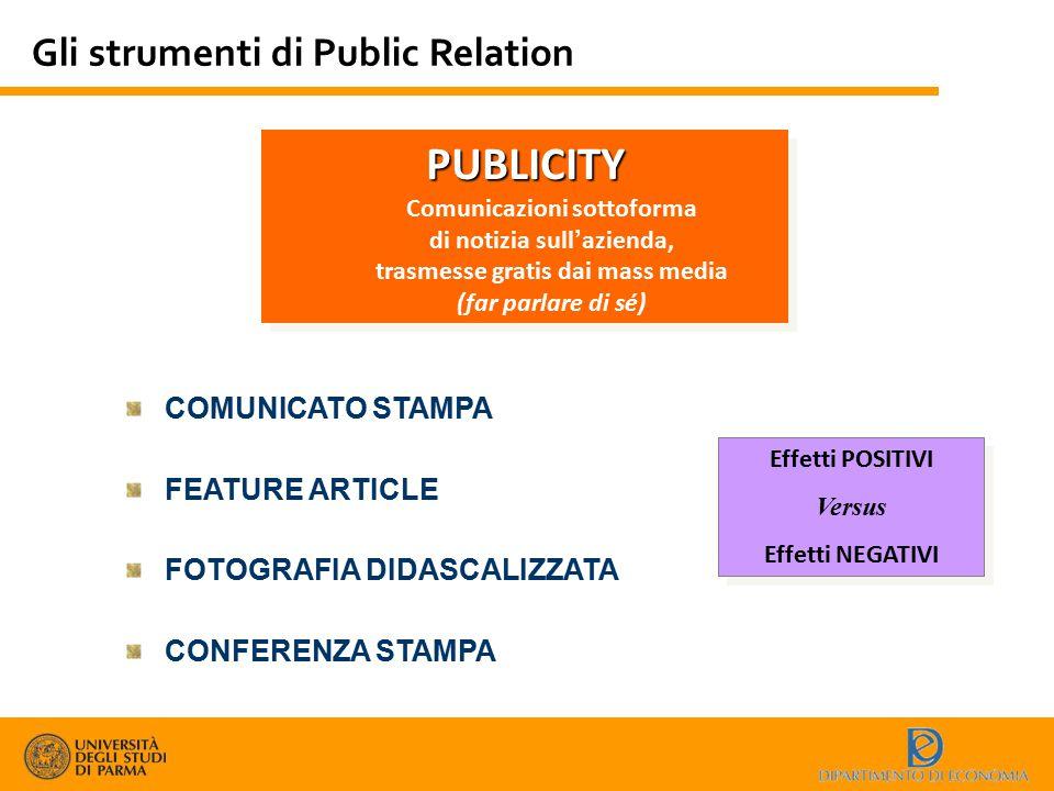 Gli strumenti di Public Relation COMUNICATO STAMPA FEATURE ARTICLE FOTOGRAFIA DIDASCALIZZATA CONFERENZA STAMPA PUBLICITY Comunicazioni sottoforma di n