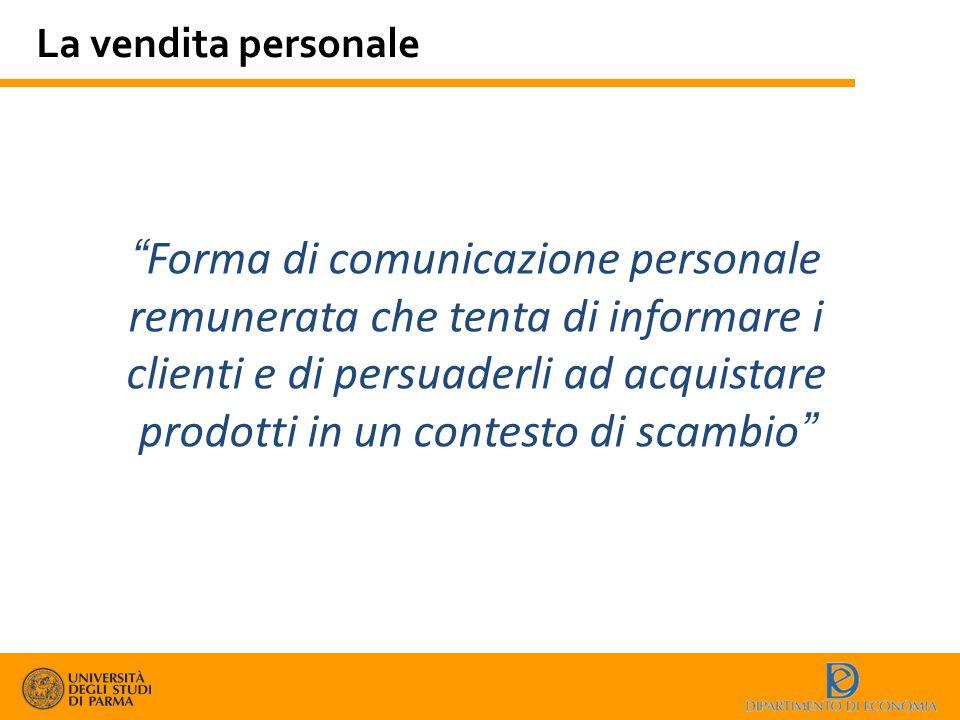 """La vendita personale """"Forma di comunicazione personale remunerata che tenta di informare i clienti e di persuaderli ad acquistare prodotti in un conte"""