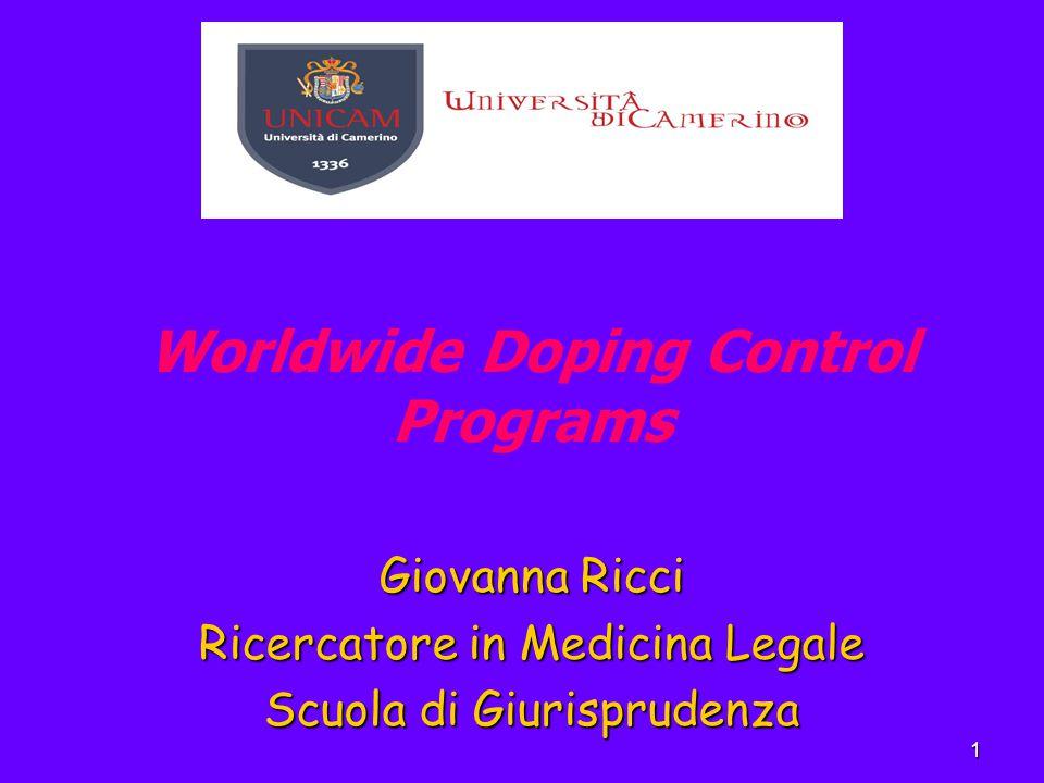 1 Worldwide Doping Control Programs Giovanna Ricci Ricercatore in Medicina Legale Scuola di Giurisprudenza