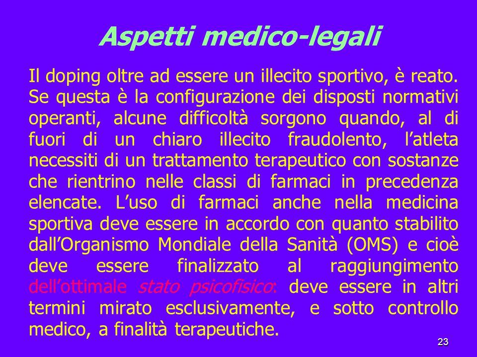 23 Aspetti medico-legali Il doping oltre ad essere un illecito sportivo, è reato.