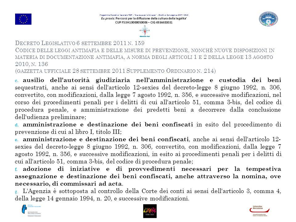 Programma Operativo Nazionale FESR - Sicurezza per lo Sviluppo - Obiettivo Convergenza 2007 – 2013 Eu.praxis: Percorsi per la diffusione della cultura della legalita' CUP F53H10000050006 – CIG 4934483031 D ECRETO L EGISLATIVO 6 SETTEMBRE 2011 N.