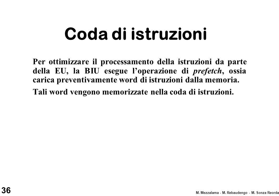 36 M. Mezzalama - M. Rebaudengo - M. Sonza Reorda Coda di istruzioni Per ottimizzare il processamento della istruzioni da parte della EU, la BIU esegu