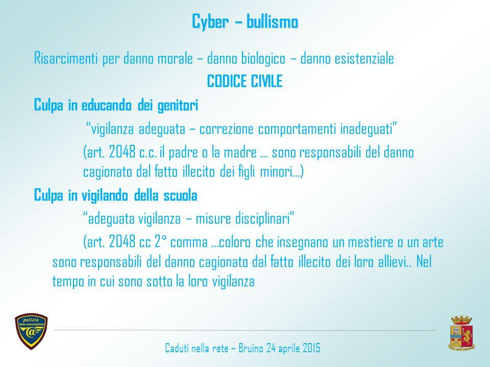 """Cyber – bullismo Risarcimenti per danno morale – danno biologico – danno esistenziale CODICE CIVILE Culpa in educando dei genitori """"vigilanza adeguata"""