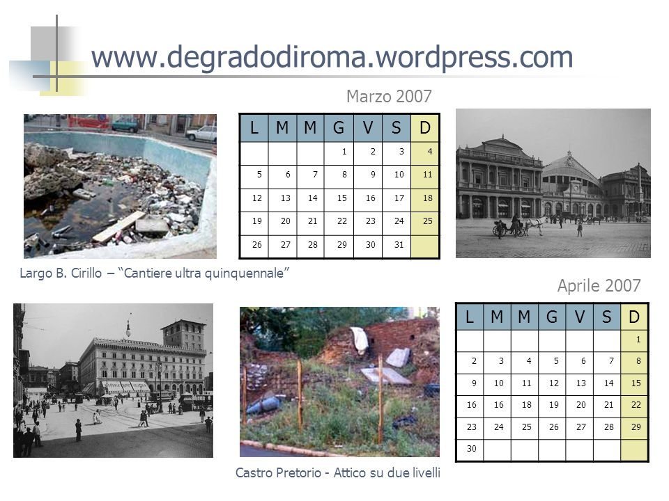 www.degradodiroma.wordpress.com LMMGVSD 1234 567891011 12131415161718 19202122232425 262728293031 Marzo 2007 Largo B.