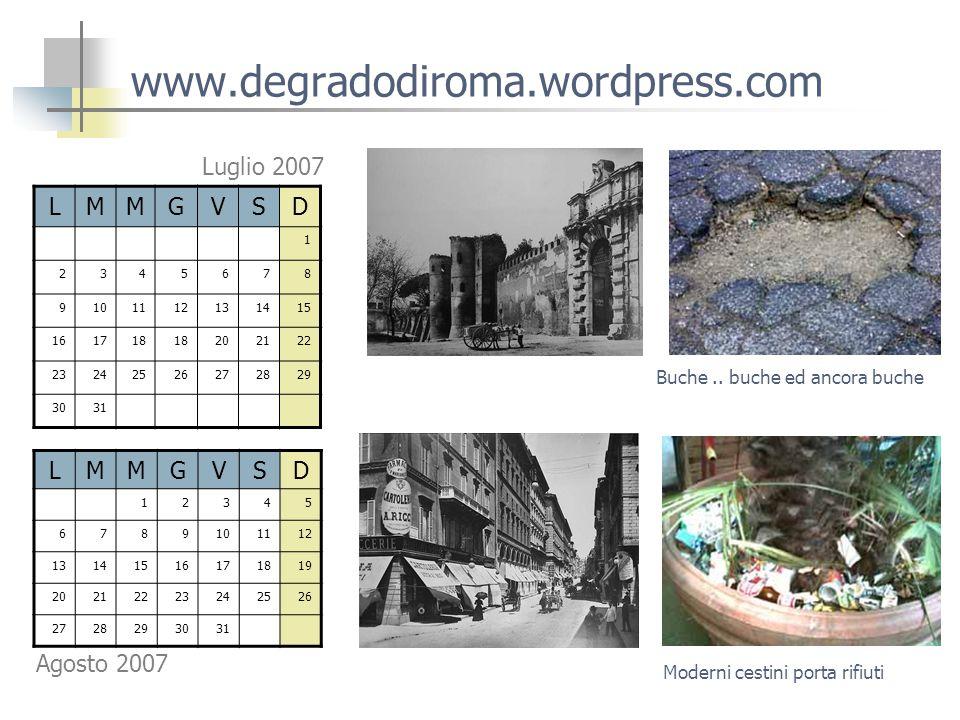 www.degradodiroma.wordpress.com LMMGVSD 1 2345678 9101112131415 161718 202122 23242526272829 3031 Luglio 2007 Buche..