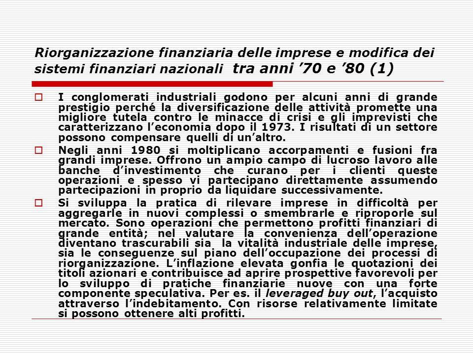 Riorganizzazione finanziaria delle imprese e modifica dei sistemi finanziari nazionali tra anni '70 e '80 (1)  I conglomerati industriali godono per
