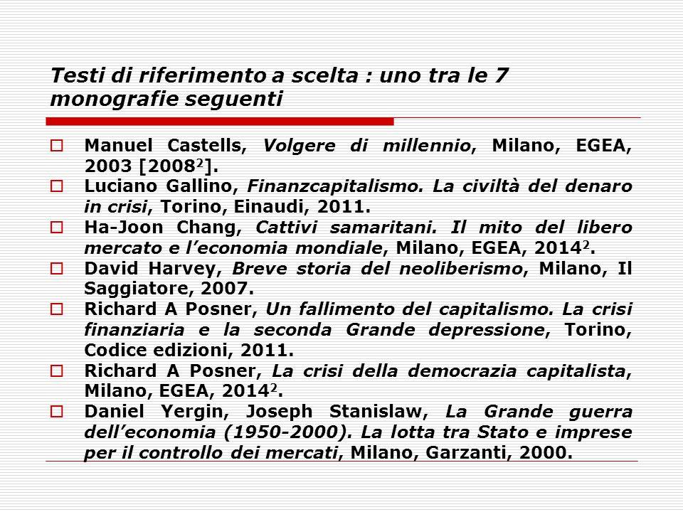 Testi di riferimento a scelta : uno tra le 7 monografie seguenti  Manuel Castells, Volgere di millennio, Milano, EGEA, 2003 [2008 2 ].  Luciano Gall