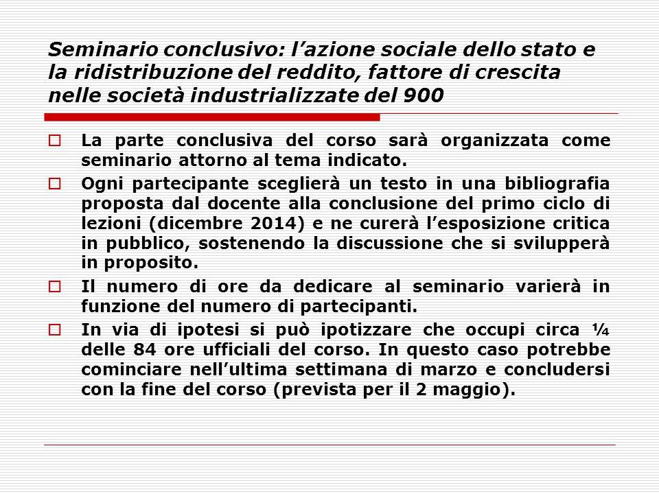 Seminario conclusivo: l'azione sociale dello stato e la ridistribuzione del reddito, fattore di crescita nelle società industrializzate del 900  La p