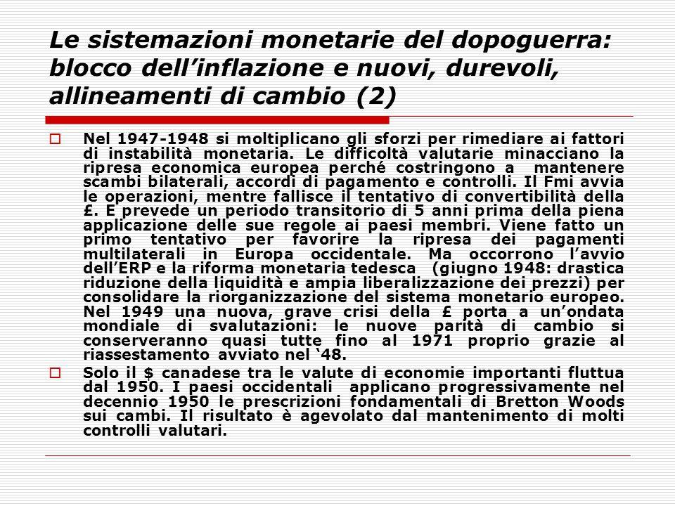 Le sistemazioni monetarie del dopoguerra: blocco dell'inflazione e nuovi, durevoli, allineamenti di cambio (2)  Nel 1947-1948 si moltiplicano gli sfo