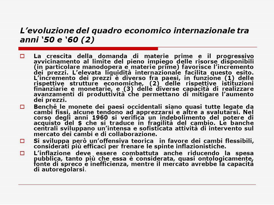 L'evoluzione del quadro economico internazionale tra anni '50 e '60 (2)  La crescita della domanda di materie prime e il progressivo avvicinamento al
