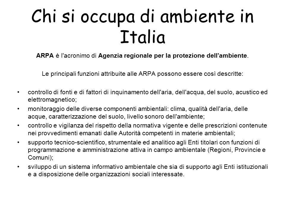 Chi si occupa di ambiente in Italia ARPA è l'acronimo di Agenzia regionale per la protezione dell'ambiente. Le principali funzioni attribuite alle ARP