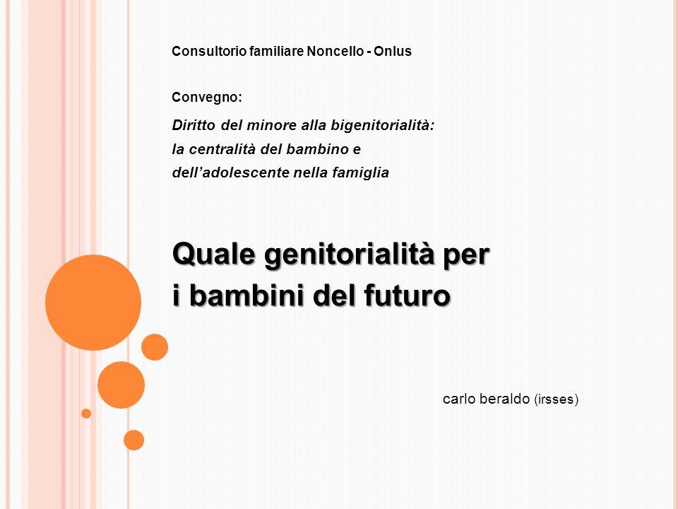 Minori presenti in nuclei familiari in cui i genitori sono dello stesso sesso: non esistono dati certi anche se rilevazioni informali indicano in circa 100.000 i minori presenti in tali nuclei in Italia.