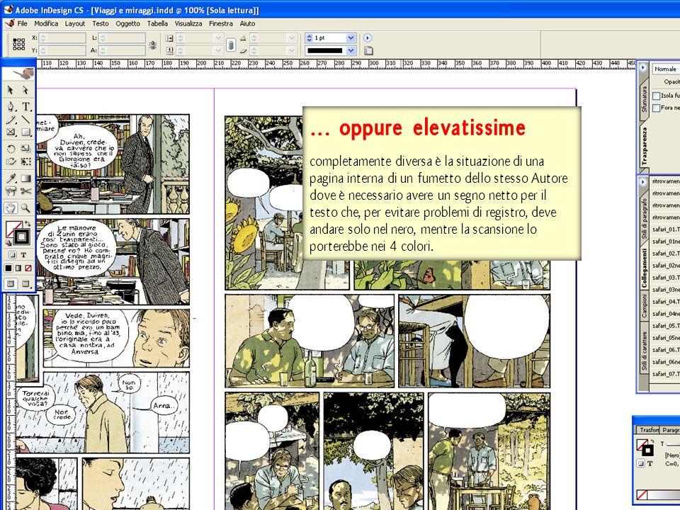 … oppure elevatissime completamente diversa è la situazione di una pagina interna di un fumetto dello stesso Autore dove è necessario avere un segno n