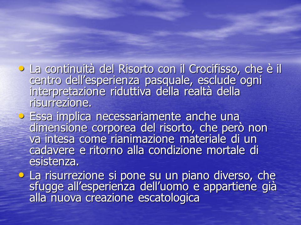 La continuità del Risorto con il Crocifisso, che è il centro dell'esperienza pasquale, esclude ogni interpretazione riduttiva della realtà della risurrezione.