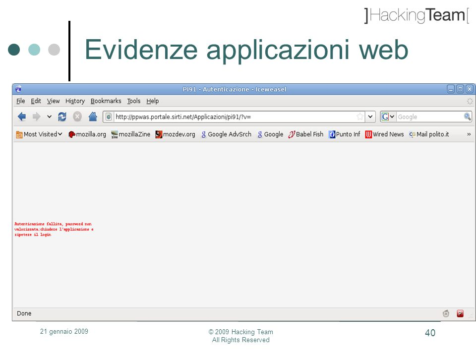 21 gennaio 2009 © 2009 Hacking Team All Rights Reserved 40 Evidenze applicazioni web