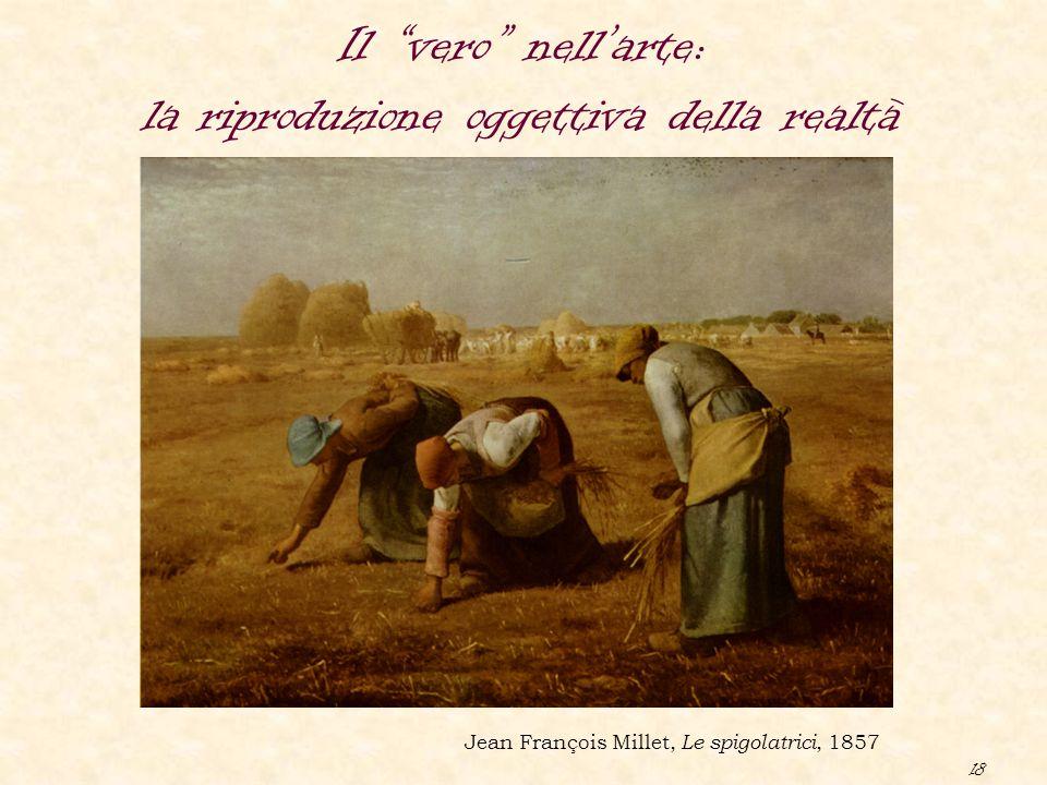 """18 Il """"vero"""" nell'arte: la riproduzione oggettiva della realtà Jean François Millet, Le spigolatrici, 1857"""