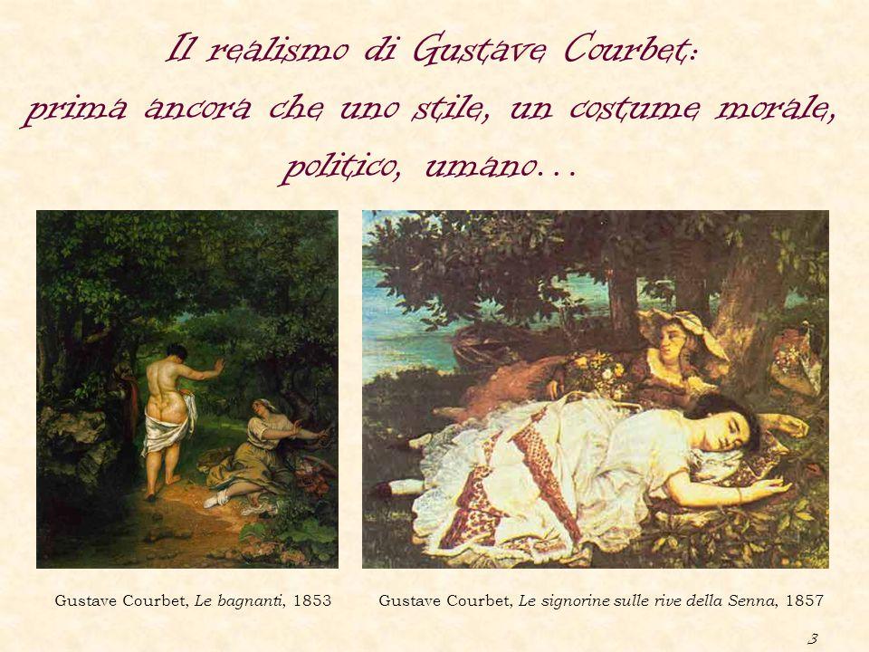3 Il realismo di Gustave Courbet: prima ancora che uno stile, un costume morale, politico, umano… Gustave Courbet, Le bagnanti, 1853Gustave Courbet, L