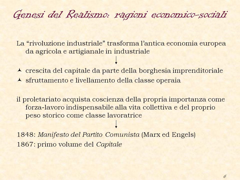 """6 Genesi del Realismo: ragioni economico-sociali La """"rivoluzione industriale"""" trasforma l'antica economia europea da agricola e artigianale in industr"""