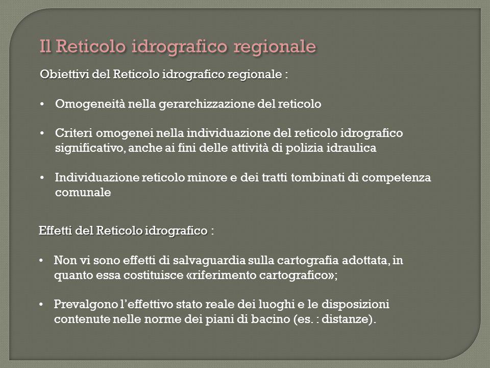 Il Reticolo idrografico regionale Obiettivi del Reticolo idrografico regionale Obiettivi del Reticolo idrografico regionale : Omogeneità nella gerarch