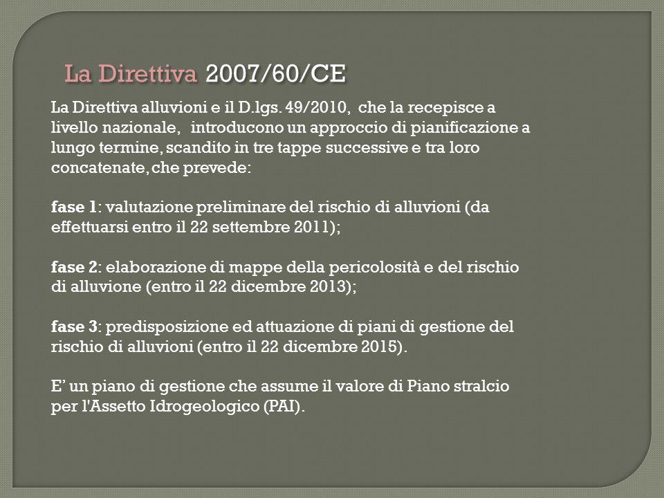 La Direttiva alluvioni e il D.lgs. 49/2010, che la recepisce a livello nazionale, introducono un approccio di pianificazione a lungo termine, scandito