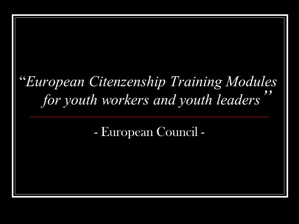 Moduli Citizenship (4-10 Settembre 2006) Intercultural Learning (25 settembre-1ottobre 2006) Human Rights (23-29 Ottobre 2006) Role of Youth work in Participation (23-29 Ottobre 2006)