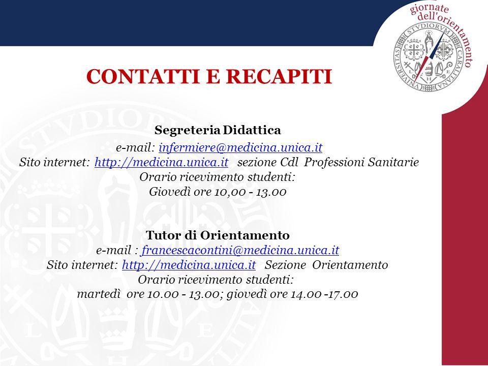 CONTATTI E RECAPITI Segreteria Didattica e-mail: infermiere@medicina.unica.itinfermiere@medicina.unica.it Sito internet: http://medicina.unica.it sezi