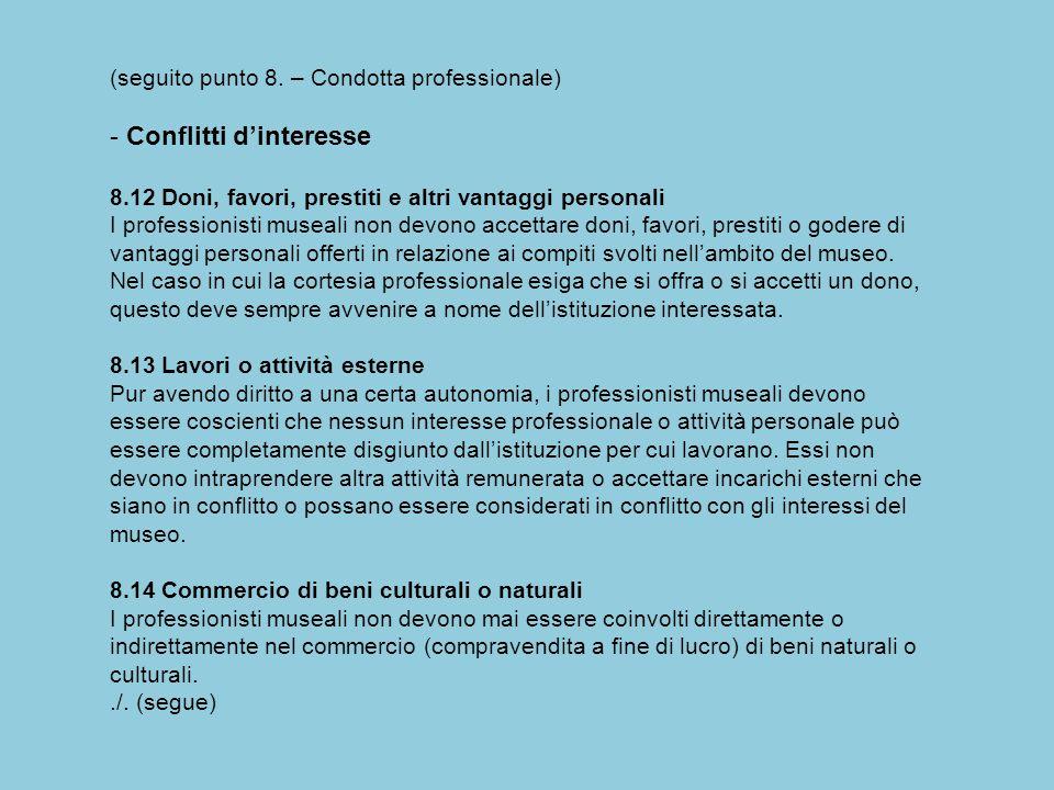 (seguito punto 8. – Condotta professionale) - Conflitti d'interesse 8.12 Doni, favori, prestiti e altri vantaggi personali I professionisti museali no