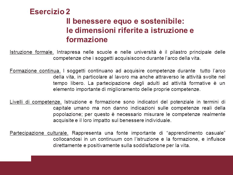 Esercizio 2 Il benessere equo e sostenibile: le dimensioni riferite a istruzione e formazione Istruzione formale.