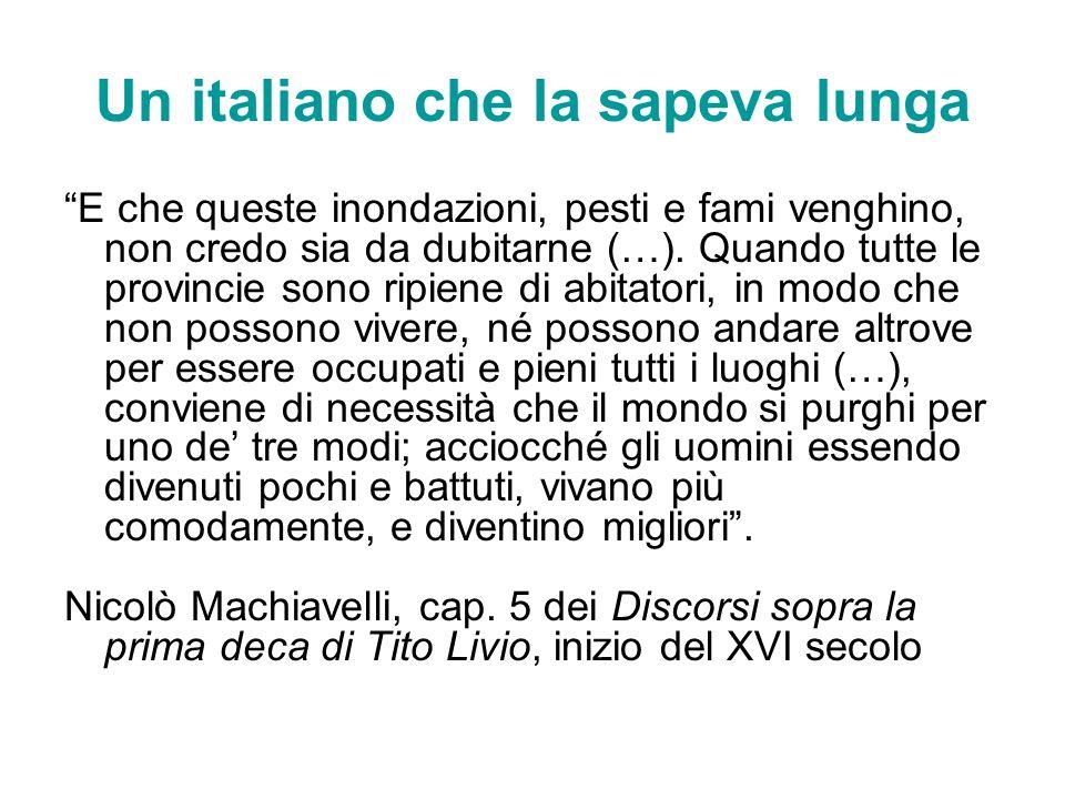 """Un italiano che la sapeva lunga """"E che queste inondazioni, pesti e fami venghino, non credo sia da dubitarne (…). Quando tutte le provincie sono ripie"""