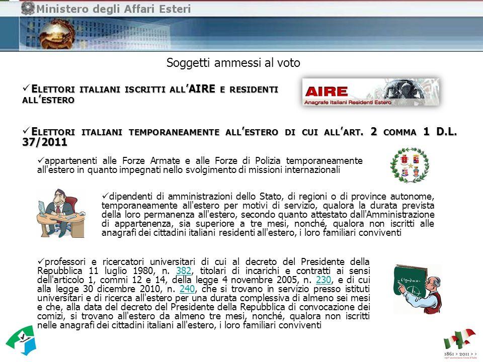E LETTORI ITALIANI ISCRITTI ALL 'AIRE E RESIDENTI ALL ' ESTERO appartenenti alle Forze Armate e alle Forze di Polizia temporaneamente all estero in quanto impegnati nello svolgimento di missioni internazionali E LETTORI ITALIANI TEMPORANEAMENTE ALL ' ESTERO DI CUI ALL ' ART.