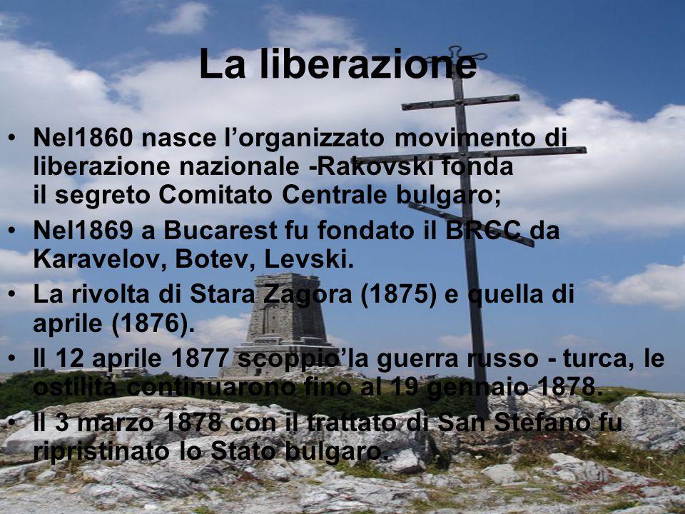 La liberazione Nel1860 nasce l'organizzato movimento di liberazione nazionale -Rakovski fonda il segreto Comitato Centrale bulgaro; Nel1869 a Bucarest