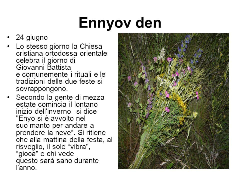 Ennyov den 24 giugno Lo stesso giorno la Chiesa cristiana ortodossa orientale celebra il giorno di Giovanni Battista e comunemente i rituali e le trad