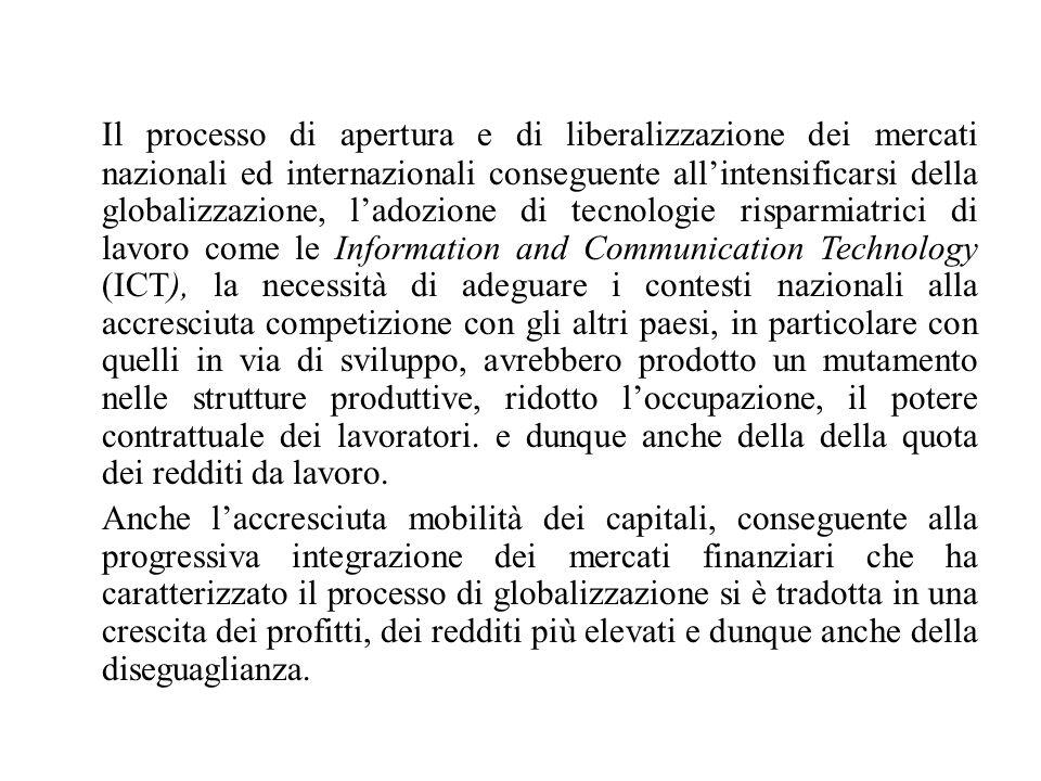 Il processo di apertura e di liberalizzazione dei mercati nazionali ed internazionali conseguente all'intensificarsi della globalizzazione, l'adozione