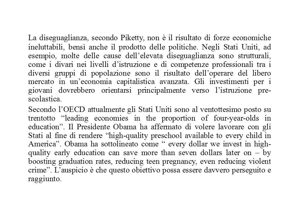 La diseguaglianza, secondo Piketty, non è il risultato di forze economiche ineluttabili, bensì anche il prodotto delle politiche. Negli Stati Uniti, a