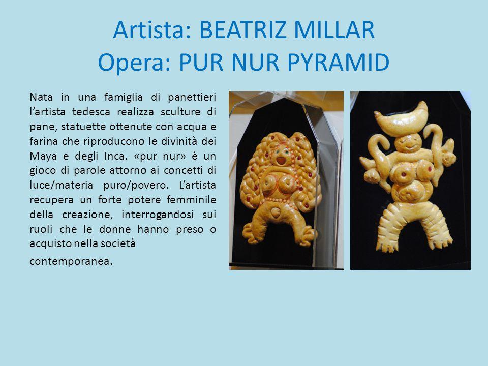 Artista: BEATRIZ MILLAR Opera: PUR NUR PYRAMID Nata in una famiglia di panettieri l'artista tedesca realizza sculture di pane, statuette ottenute con