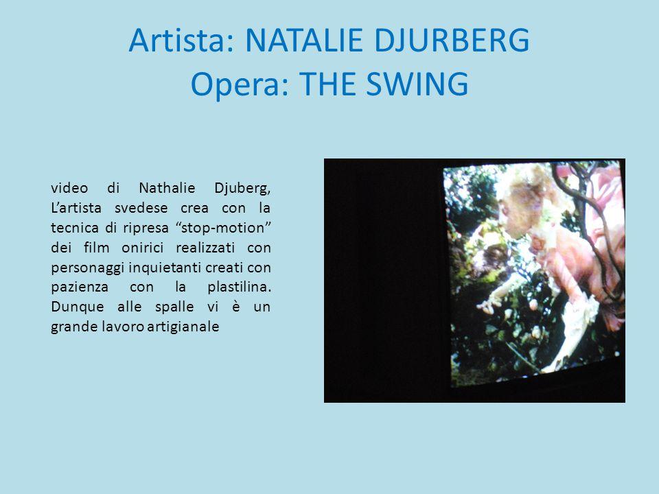 """Artista: NATALIE DJURBERG Opera: THE SWING video di Nathalie Djuberg, L'artista svedese crea con la tecnica di ripresa """"stop-motion"""" dei film onirici"""