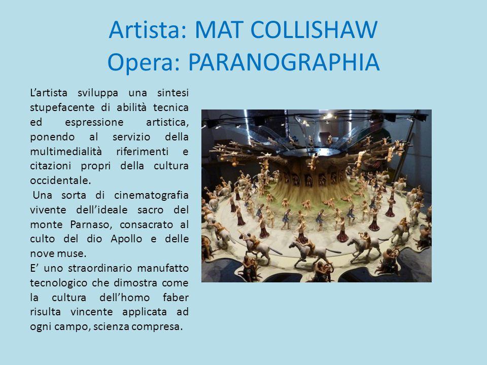 Artista: MAT COLLISHAW Opera: PARANOGRAPHIA L'artista sviluppa una sintesi stupefacente di abilità tecnica ed espressione artistica, ponendo al serviz