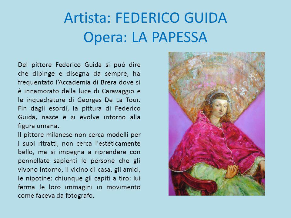 Artista: FEDERICO GUIDA Opera: LA PAPESSA Del pittore Federico Guida si può dire che dipinge e disegna da sempre, ha frequentato l'Accademia di Brera