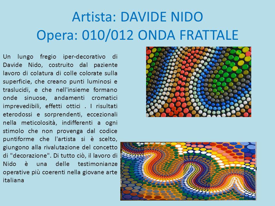 Artista: DAVIDE NIDO Opera: 010/012 ONDA FRATTALE Un lungo fregio iper-decorativo di Davide Nido, costruito dal paziente lavoro di colatura di colle c