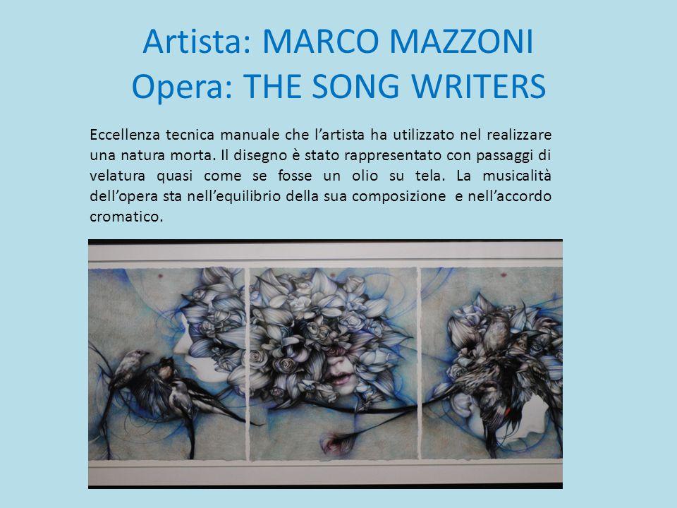 Artista: MARCO MAZZONI Opera: THE SONG WRITERS Eccellenza tecnica manuale che l'artista ha utilizzato nel realizzare una natura morta. Il disegno è st