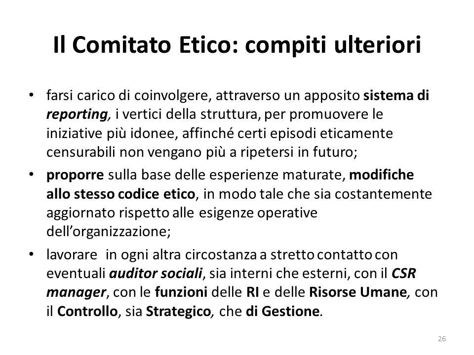 Il Comitato Etico: compiti ulteriori farsi carico di coinvolgere, attraverso un apposito sistema di reporting, i vertici della struttura, per promuove