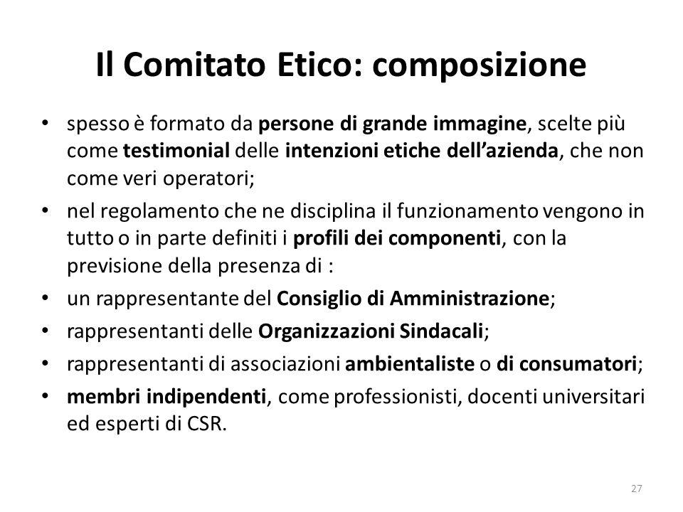 Il Comitato Etico: composizione spesso è formato da persone di grande immagine, scelte più come testimonial delle intenzioni etiche dell'azienda, che