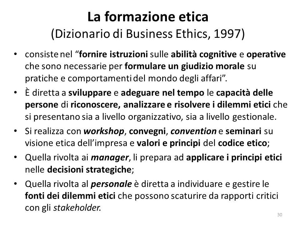 """La formazione etica (Dizionario di Business Ethics, 1997) consiste nel """"fornire istruzioni sulle abilità cognitive e operative che sono necessarie per"""