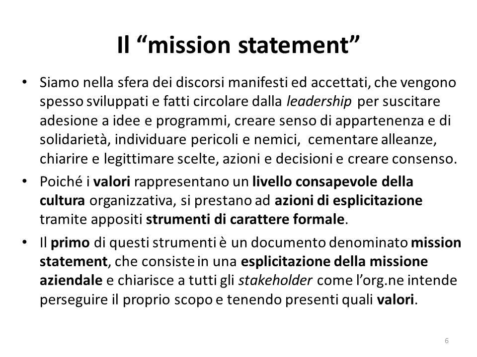 """Il """"mission statement"""" Siamo nella sfera dei discorsi manifesti ed accettati, che vengono spesso sviluppati e fatti circolare dalla leadership per sus"""