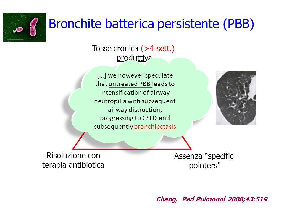 """Bronchite batterica persistente (PBB) Tosse cronica (>4 sett.) produttiva Assenza """"specific pointers"""