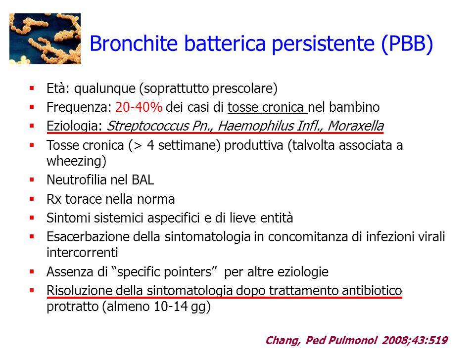 Bronchite batterica persistente (PBB)  Età: qualunque (soprattutto prescolare)  Frequenza: 20-40% dei casi di tosse cronica nel bambino  Eziologia: