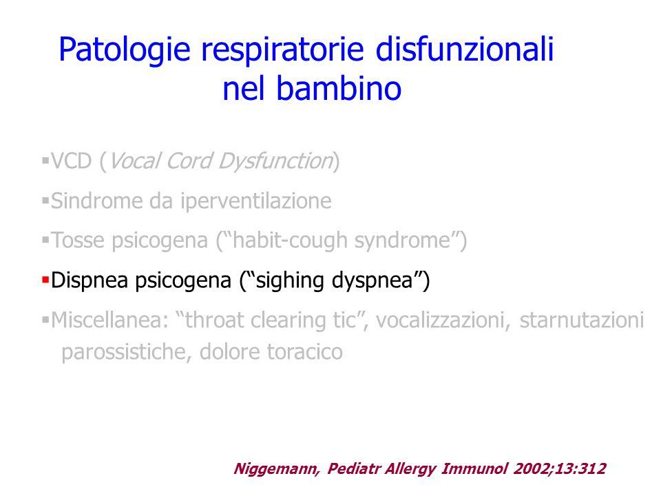 """Patologie respiratorie disfunzionali nel bambino  VCD (Vocal Cord Dysfunction)  Sindrome da iperventilazione  Tosse psicogena (""""habit-cough syndrom"""