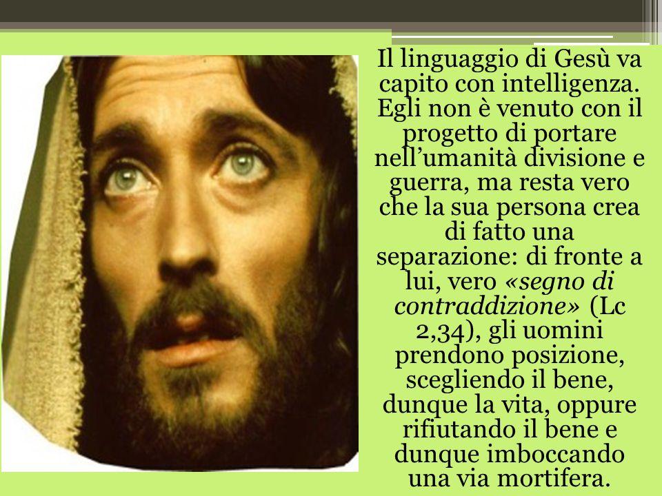 Il linguaggio di Gesù va capito con intelligenza.