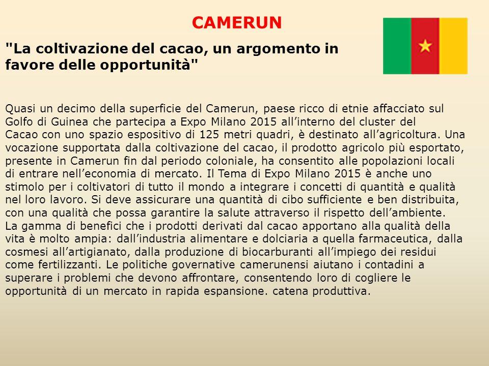 CAMERUN Quasi un decimo della superficie del Camerun, paese ricco di etnie affacciato sul Golfo di Guinea che partecipa a Expo Milano 2015 all'interno