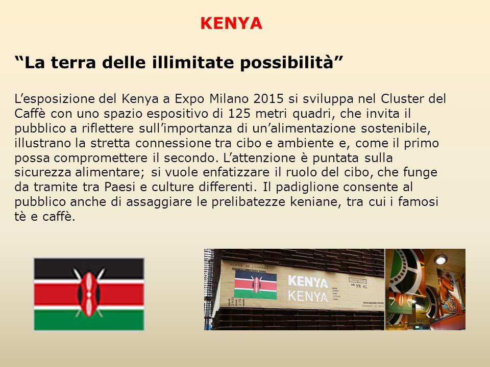 """KENYA """"La terra delle illimitate possibilità"""" L'esposizione del Kenya a Expo Milano 2015 si sviluppa nel Cluster del Caffè con uno spazio espositivo d"""